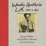 William Deverell Woody Guthrie in LA