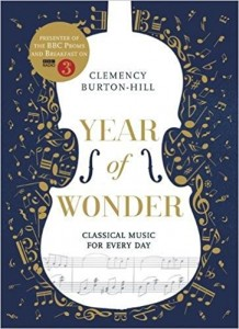 YEAR OF WONDER- Classical Music for Every Day Clemency Burton-Hill
