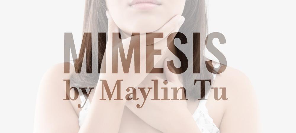 Flash 405, August 2019: Underneath the Words - Mimesis by Maylin Tu
