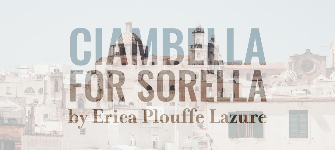 Flash 405, June 2020: International Travel - Ciambella for Sorella by Erica Plouffe Lazure