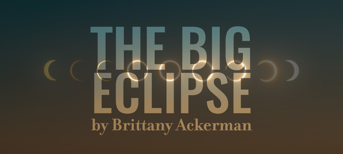 Flash 405, August 2020: Invented Language - the big eclipse by Brittany Ackerman